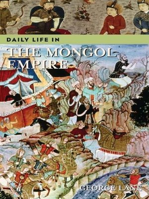 cover image of Daily Life in the Mongol Empire