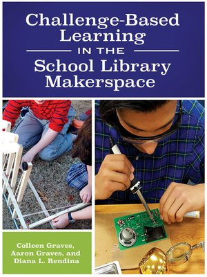 cover image of Challenge-Based Learning in the School Library Makerspace