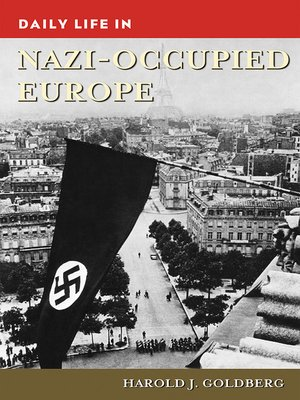 cover image of Daily Life in Nazi-Occupied Europe