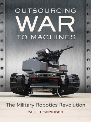 cover image of Outsourcing War to Machines
