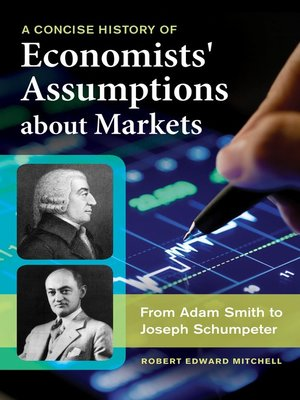 cover image of A Concise History of Economists' Assumptions about Markets