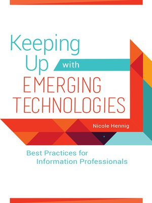 cover image of Keeping Up with Emerging Technologies