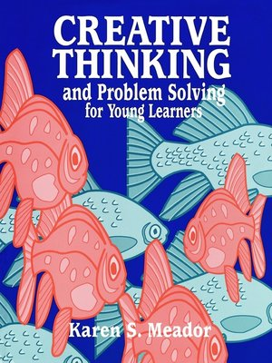 cover image of Creative Thinking and Problem Solving for Young Learners
