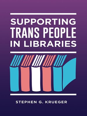 cover image of Supporting Trans People in Libraries