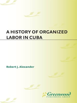 cover image of A History of Organized Labor in Cuba