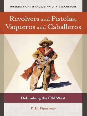 cover image of Revolvers and Pistolas, Vaqueros and Caballeros