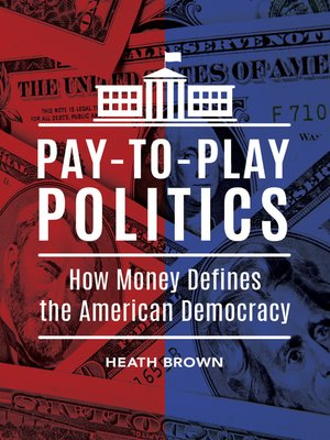cover image of Pay-to-Play Politics