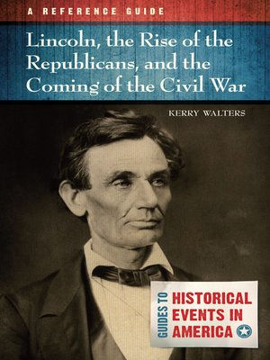 cover image of Lincoln, the Rise of the Republicans, and the Coming of the Civil War