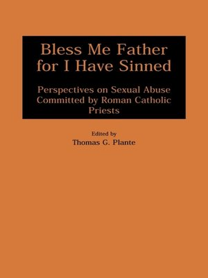 cover image of Bless Me Father for I Have Sinned
