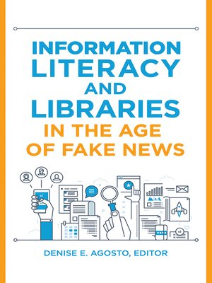 cover image of Information Literacy and Libraries in the Age of Fake News