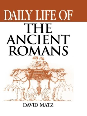 cover image of Daily Life of the Ancient Romans