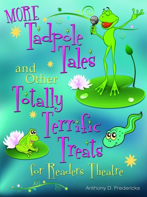 cover image of More Tadpole Tales and Other Totally Terrific Treats for Readers Theatre
