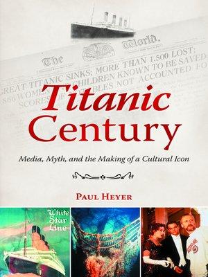 cover image of Titanic Century