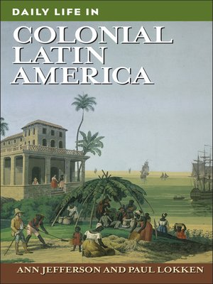 cover image of Daily Life in Colonial Latin America