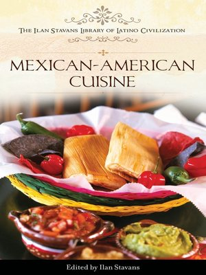 Mexican american cuisine by ilan stavans overdrive - Mexican american cuisine ...