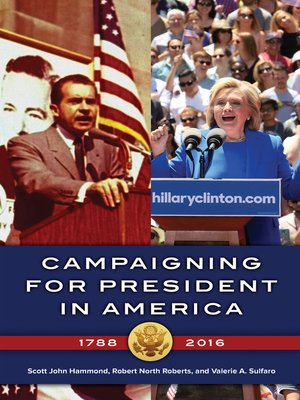 cover image of Campaigning for President in America, 1788–2016