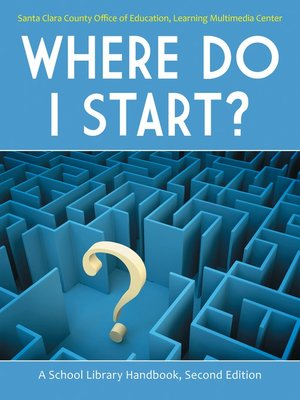 cover image of Where Do I Start? a School Library Handbook