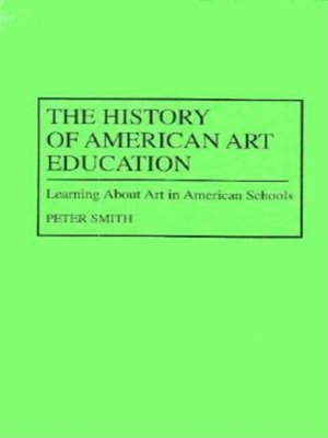 cover image of The History of American Art Education