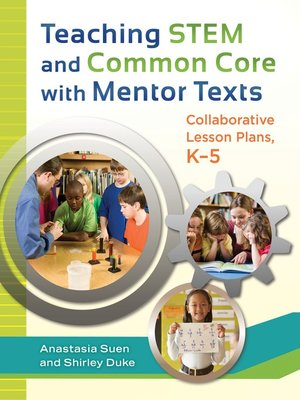 cover image of Teaching STEM and Common Core with Mentor Texts