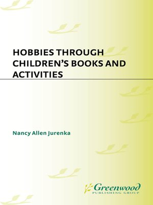 cover image of Hobbies Through Children's Books and Activities