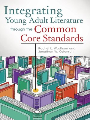 cover image of Integrating Young Adult Literature Through the Common Core Standards