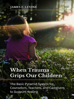 cover image of When Trauma Grips Our Children