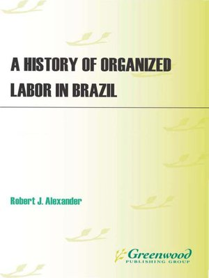 cover image of A History of Organized Labor in Brazil