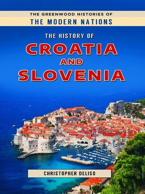 cover image of The History of Croatia and Slovenia