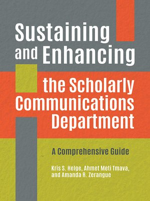 cover image of Sustaining and Enhancing the Scholarly Communications Department