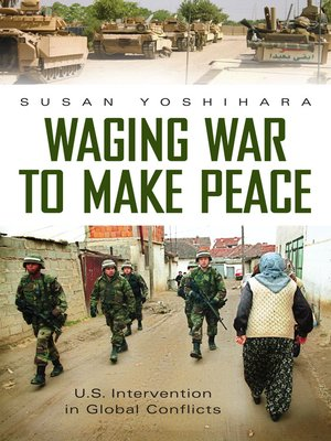 cover image of Waging War to Make Peace