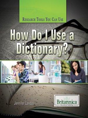 cover image of How Do I Use a Dictionary?
