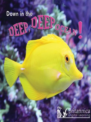 cover image of Down in the Deep Deep Ocean