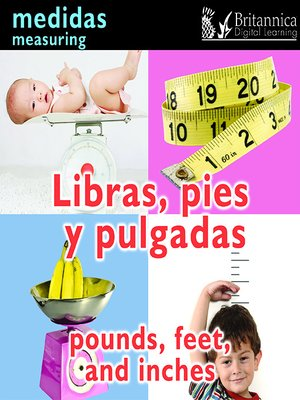 cover image of Libras, pies y pulgadas (Pounds, Feet, and Inches: Measuring)