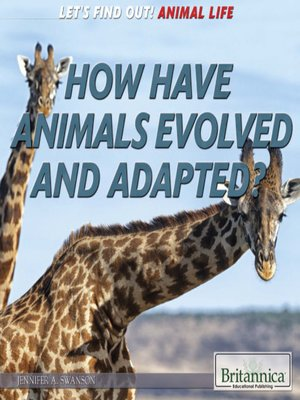 cover image of How Have Animals Evolved and Adapted?