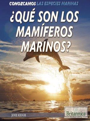 cover image of ¿Qué son los mamíferos marinos?