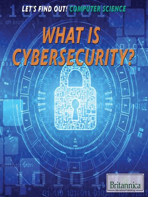 cover image of What Is Cybersecurity?