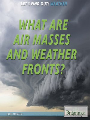 cover image of What Are Air Masses and Weather Fronts?