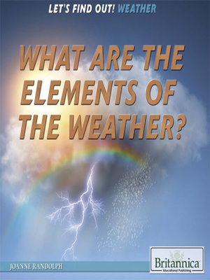 cover image of What Are the Elements of the Weather?