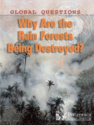 cover image of Why Are the Rain Forests Being Destroyed?