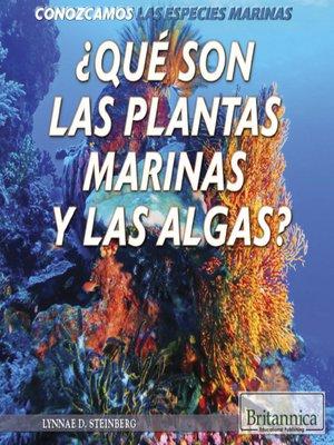 cover image of ¿Qué son las plantas marinas y las algas?