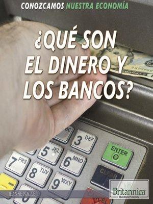 cover image of ¿Qué son el dinero y los bancos? (What Are Money and Banks?)