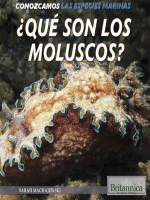 cover image of ¿Qué son los moluscos?