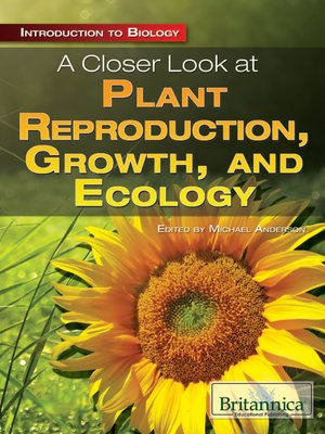 cover image of A Closer Look at Plant Reproduction, Growth, and Ecology