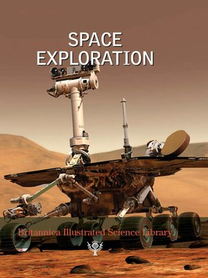 cover image of Britannica Illustrated Science Library: Space Exploration