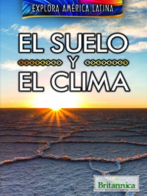 cover image of El suelo y el clima (The Land and Climate of Latin America)
