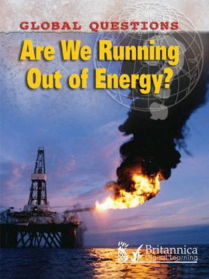 cover image of Are We Running Out of Energy?