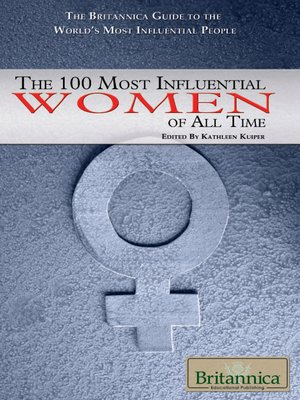 cover image of The 100 Most Influential Women of All Time