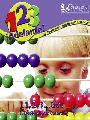 cover image of 1, 2, 3, ¡Adelante! Un libro para aprendar a contar (1, 2, 3, Go!)