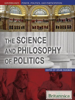 cover image of The Science and Philosophy of Politics