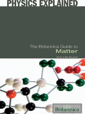 the britannica guide to matter by britannica educational publishing rh overdrive com TREC E -Books Encyclopedia Britannica Books